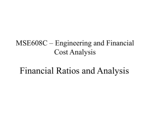 Financial Ratios and Analysis MSE608C – Engineering and Financial Cost Analysis