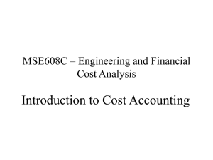 Introduction to Cost Accounting MSE608C – Engineering and Financial Cost Analysis