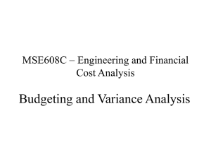 Budgeting and Variance Analysis MSE608C – Engineering and Financial Cost Analysis