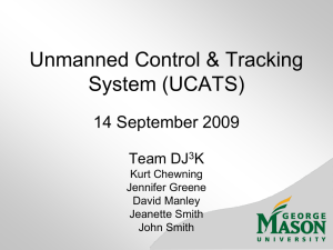 Unmanned Control & Tracking System (UCATS) 14 September 2009 Team DJ