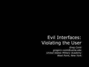 Evil Interfaces: Violating the User Greg Conti