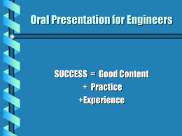Oral Presentation for Engineers SUCCESS  =  Good Content +Experience