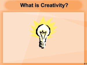 What is Creativity? 9-1