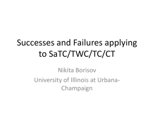 Successes and Failures applying to SaTC/TWC/TC/CT Nikita Borisov University of Illinois at Urbana-