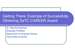 Getting There: Example of Successfully Obtaining SaTC CAREER Award Dr. Oleg Komogortsev