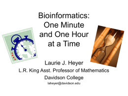 Bioinformatics? One Minute and One Hour at a Time