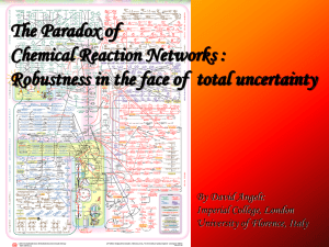 The Paradox of Chemical Reaction Networks: Robustness in the face of total uncertainty