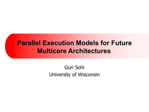 Parallel Execution Models for Future Multicore Architectures
