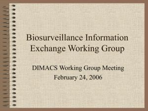 Biosurveillance Information Exchange Working Group DIMACS Working Group Meeting February 24, 2006