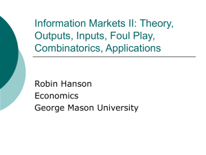 Information Markets II: Theory, Outputs, Inputs, Foul Play, Combinatorics, Applications