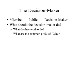 The Decision-Maker • What should the decision-maker do?
