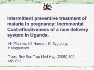 Intermittent preventive treatment of malaria in pregnancy: incremental Cost-effectiveness of a new delivery system in Uganda