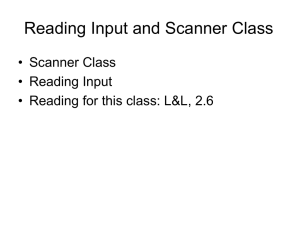 Reading Input and Scanner Class • Scanner Class • Reading Input