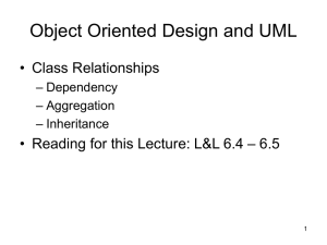Object Oriented Design and UML • Class Relationships – Dependency