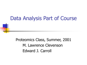 Data Analysis Part of Course Proteomics Class, Summer, 2001 M. Lawrence Clevenson