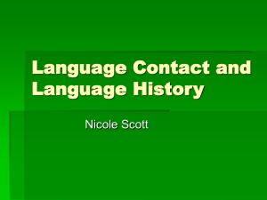 Language Contact and Language History Nicole Scott