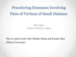 Precoloring Extension Involving Pairs of Vertices of Small Distance (Nihon University)