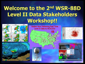 Welcome to the 2 WSR-88D Level II Data Stakeholders Workshop!!