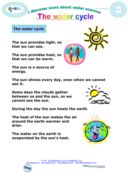 The water cycle The sun provides light, so that we can see.