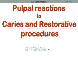 Pulpal Reactions to Caries & Restorative procedures, Lecture- 15/4/14