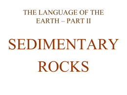SEDIMENTARY ROCKS THE LANGUAGE OF THE EARTH – PART II
