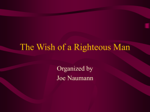The Wish of a Righteous Man Organized by Joe Naumann