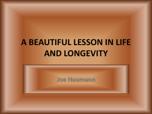 A BEAUTIFUL LESSON IN LIFE AND LONGEVITY Joe Naumann