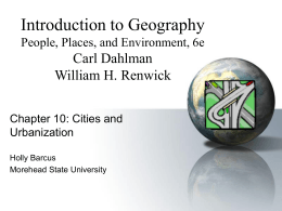 Introduction to Geography Carl Dahlman William H. Renwick People, Places, and Environment, 6e