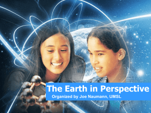 The Earth in Perspective Organized by Joe Naumann, UMSL