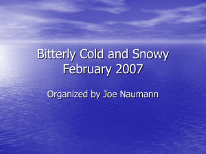 Bitterly Cold and Snowy February 2007 Organized by Joe Naumann