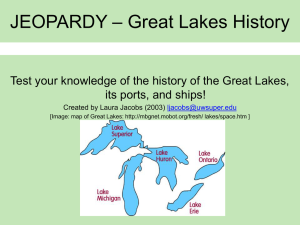 – Great Lakes History JEOPARDY its ports, and ships!