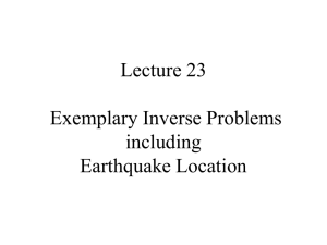 Lecture 23 Exemplary Inverse Problems including Earthquake Location