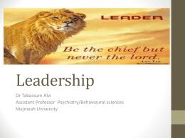 Leadership Dr Tabassum Alvi Assistant Professor  Psychiatry/Behavioural sciences Majmaah University