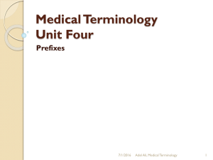 Medical Terminology Unit Four Prefixes 7/1/2016