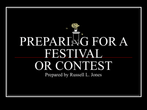 PREPARING FOR A FESTIVAL OR CONTEST Prepared by Russell L. Jones