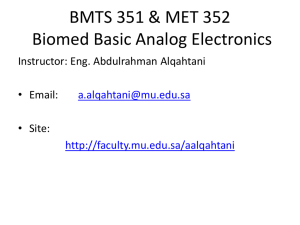 BMTS 351 & MET 352 Biomed Basic Analog Electronics • Email: