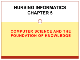 NURSING INFORMATICS CHAPTER 5 COMPUTER SCIENCE AND THE FOUNDATION OF KNOWLEDGE