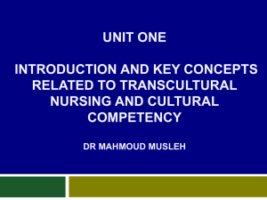 UNIT ONE INTRODUCTION AND KEY CONCEPTS RELATED TO TRANSCULTURAL NURSING AND CULTURAL