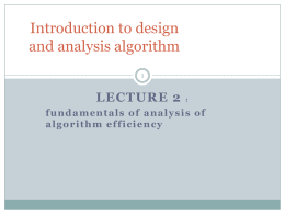 Introduction to design and analysis algorithm LECTURE 2 fundamentals of analysis of