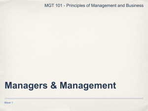 Managers & Management MGT 101 - Principles of Management and Business