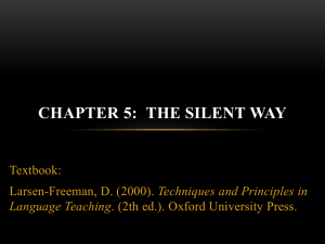 CHAPTER 5:  THE SILENT WAY Textbook: Techniques and Principles in Language Teaching