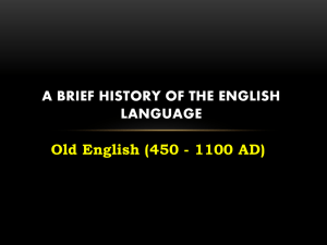 Old English (450 - 1100 AD) LANGUAGE