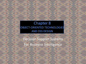 Chapter 8 Decision Support Systems For Business Intelligence OBJECT-ORIENTED TECHNOLOGIES
