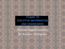 Chapter 10 EXECUTIVE INFORMATION AND DASHBOARDS Decision Support Systems