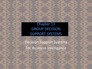 Chapter 11 GROUP DECISION SUPPORT SYSTEMS Decision Support Systems