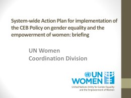 System-wide Action Plan for Implementation of the CEB Policy on Gender Equality and the Empowerment of Women: Briefing