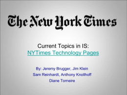Current Topics in IS: NYTimes Technology Pages By: Jeremy Brugger, Jim Klein