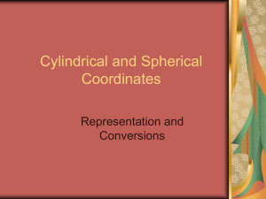Cylindrical and Spherical Coordinates Representation and Conversions