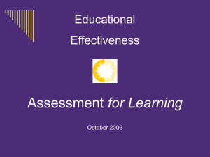 Educational Effectiveness: Assessment for Learning October 2006