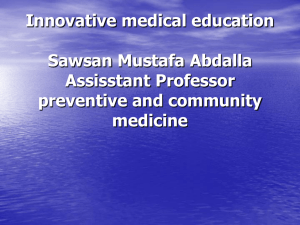 Innovative medical education Sawsan Mustafa Abdalla Assisstant Professor preventive and community